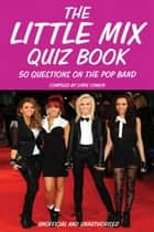 The Little Mix Quiz Book ebook by Chris Cowlin