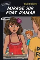 Mirage sur Port d'Amar - Les enquêtes du Samovar ebook by Marie Bertherat, Karen Laborie