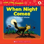 First Little Readers: When Night Comes (Level A) ebook by Schecter, Deborah