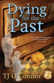 Dying for the Past ebook by TJ O'Connor