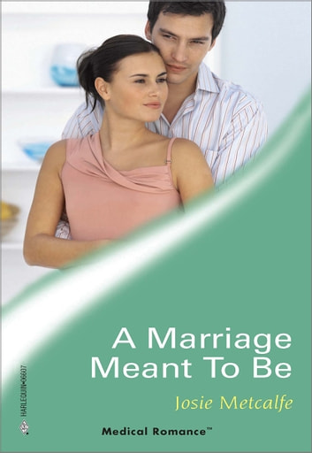 A Marriage Meant To Be ebook by Josie Metcalfe