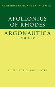 Apollonius of Rhodes: Argonautica Book IV ebook by Apollonius of Rhodes,Richard Hunter