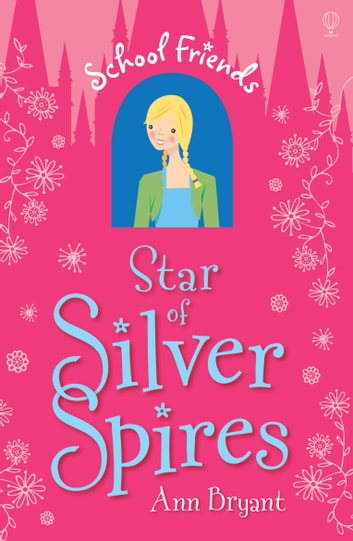 Star of Silver Spires: School Friends (Book 6) ebook by Ann  Bryant