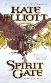 Spirit Gate - Book One of Crossroads ebook by Kate Elliott