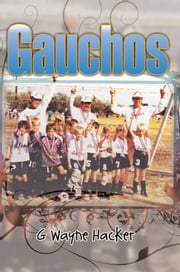 Gauchos ebook by G Wayne Hacker