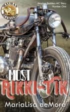 Most Rikki-Tik: Mayhan Bucklers MC Book One ebook by MariaLisa deMora
