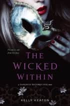 The Wicked Within ebook by