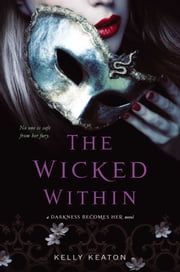 The Wicked Within ebook by Kelly Keaton