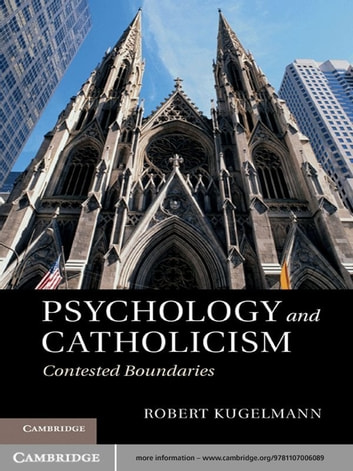 Psychology and Catholicism - Contested Boundaries ebook by Robert Kugelmann