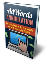 AdWords Annihilation ebook by Anonymous