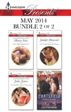 Harlequin Presents May 2014 - Bundle 2 of 2 - An Anthology ebook by Maisey Yates, Julia James, Jennifer Hayward,...