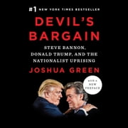 Devil's Bargain - Steve Bannon, Donald Trump, and the Nationalist Uprising audiobook by Joshua Green