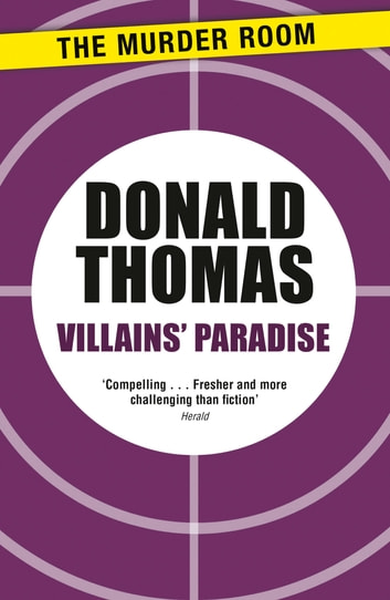 Villains' Paradise - Britain's Underworld from the Spivs to the Krays ebook by Donald Thomas