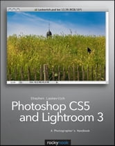 Photoshop CS5 and Lightroom 3 - A Photographer's Handbook ebook by Stephen Laskevitch