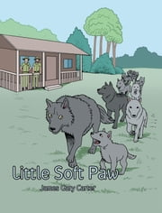 Little Soft Paw ebook by James Gary Carter