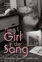 The Girl in the Song - The Real Stories Behind 50 Rock Classics ebook by Michael Heatley, Frank Hopkinson Frank Hopkinson