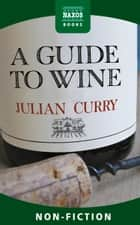 A Guide to Wine ebook by