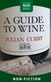 A Guide to Wine ebook by Julian Curry