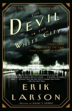 The Devil in the White City, A Saga of Magic and Murder at the Fair that Changed America