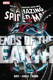 Spider-Man: Ends of the Earth ebook by Dan Slott,Stefano Caselli,Humberto Ramos