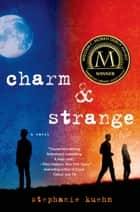 Charm & Strange ebook by Stephanie Kuehn