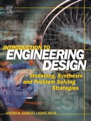 Introduction to Engineering Design ebook by Samuel, Andrew