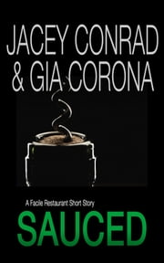 Sauced: A Facile Restaurant Short Story ebook by Jacey Conrad,Gia Corona