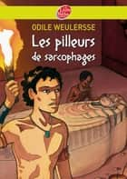 Les pilleurs de sarcophages ebook by Odile Weulersse, Paul Brizzi, Gaétan Brizzi,...