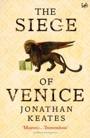 The Siege Of Venice ebook by Jonathan Keates