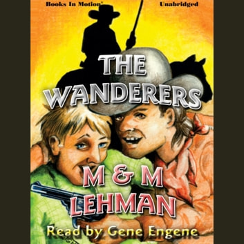 The Wanderers audiobook by M & M Lehman