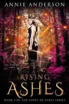 Rising Ashes ebook by Annie Anderson