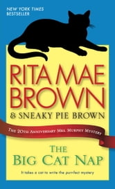 The Big Cat Nap: The 20th Anniversary Mrs. Murphy Mystery - The 20th Anniversary Mrs. Murphy Mystery ebook by Rita Mae Brown