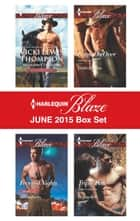 Harlequin Blaze June 2015 Box Set - Midnight Thunder\Fevered Nights\Come On Over\Triple Time ebook by Vicki Lewis Thompson, Jillian Burns, Debbi Rawlins,...