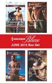 Harlequin Blaze June 2015 Box Set - An Anthology ebook by Vicki Lewis Thompson, Jillian Burns, Debbi Rawlins,...
