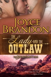 The Lady and the Outlaw - The Kincaid Family Series - Book Three ebook by Joyce Brandon