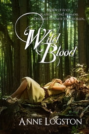 Wild Blood ebook by Logston, Anne