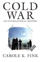 Cold War - An International History ebook by Carole K. Fink
