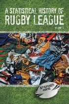 A Statistical History of Rugby League ebook by Stephen Kane