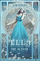 Ella, the Slayer ebook by