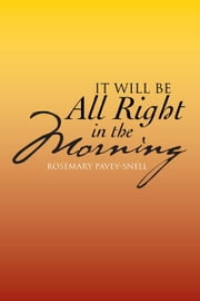 It Will Be All Right in the Morning ebook by Rosemary Pavey-Snell