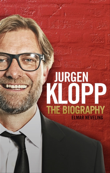 Jurgen Klopp ebook by Elmar Neveling