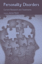 Personality Disorders - Current Research and Treatments ebook by James Reich, M.D., MPH