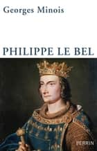 Philippe le Bel ebook by