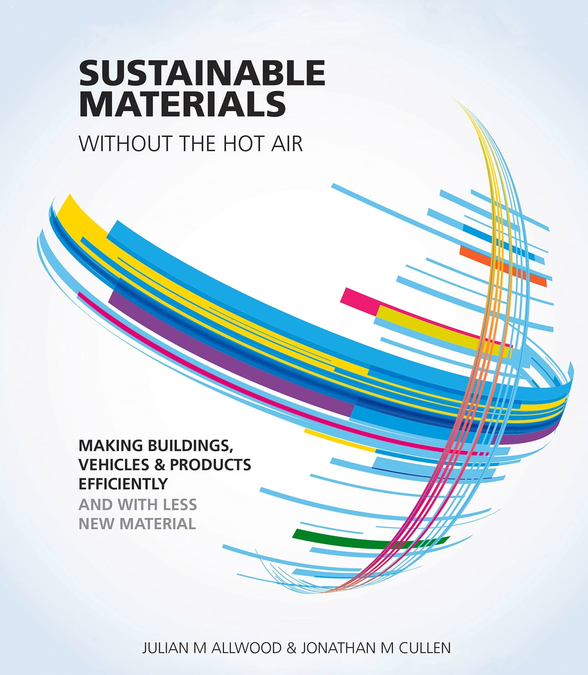 Sustainable Materials Without The Hot Air Ebook By Julian M Allwood
