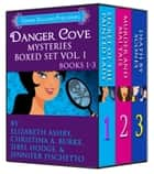 Danger Cove Mysteries Boxed Set Vol. I (Books 1-3) ebook by Christina A. Burke, Sibel Hodge, Jennifer Fischetto