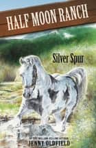 Silver Spur - Book 13 ebook by Jenny Oldfield