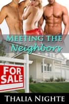 Meeting the Neighbors ebook by Thalia Nighte