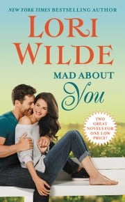 Mad About You - License to Thrill/You Only Love Twice ebook by Lori Wilde