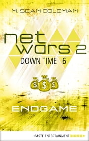 netwars 2 - Down Time 6: Endgame - Thriller ebook by M. Sean Coleman