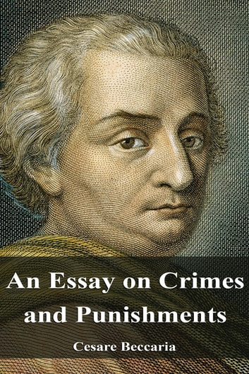 An Essay On Crimes And Punishments Ebook By Cesare Beccaria  An Essay On Crimes And Punishments Ebook By Cesare Beccaria Compare And Contrast Essay Examples For High School also English As A World Language Essay  Essays About Science